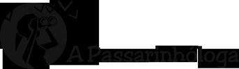 A Passarinhóloga