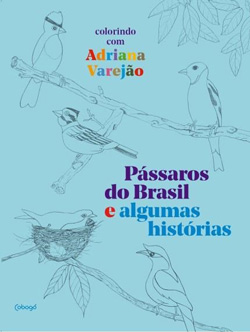 Pássaros do Brasil e Algumas Histórias - Colorindo Com Adriana Varejão