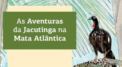 Livro infantil: As aventuras da Jacutinga na Mata Atlântica